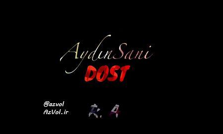 دانلود آهنگ آذربایجانی جدید Aydin Sani به نام Dost